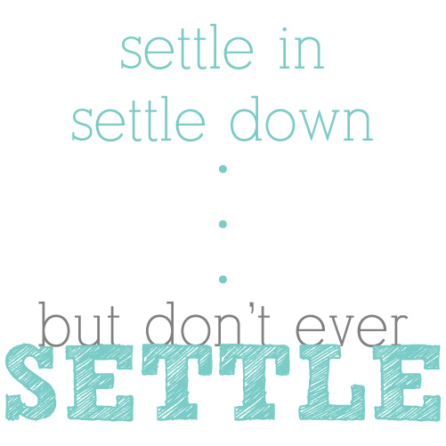 another word for settling down