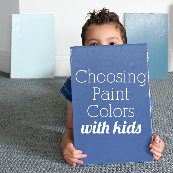 Decorating with kids choosing paint colors for Choosing paint colors