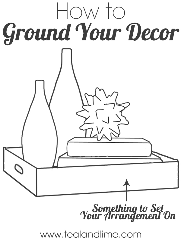 How to Ground Your Decor