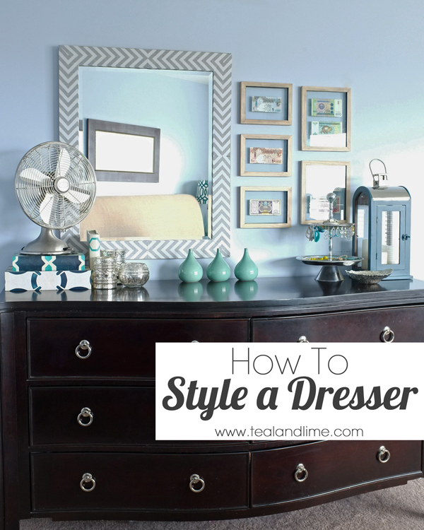 How to style a dresser school of decorating by jackie for How to decor bedroom