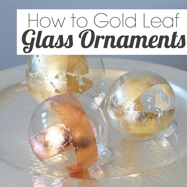 How to Gold Leaf Glass Ornaments | tealandllime.com