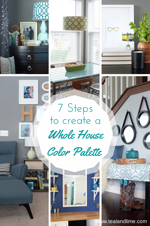 7 Steps To Create A Whole House Color Palette Tealandlime