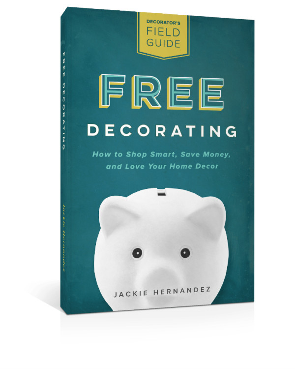 New Book: Free Decorating: How to Shop Smart, Save Money, and Love Your Home Decor