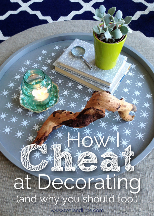 How I Cheat at Decorating (and why you should too)