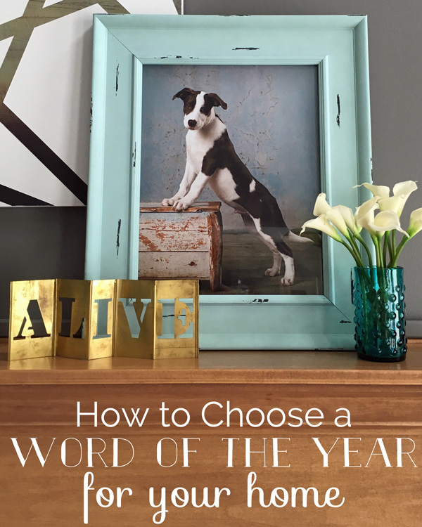 My word of the year for my home is ALIVE. What's yours? Click through to read how I found my word and get a free workbook to help find yours.