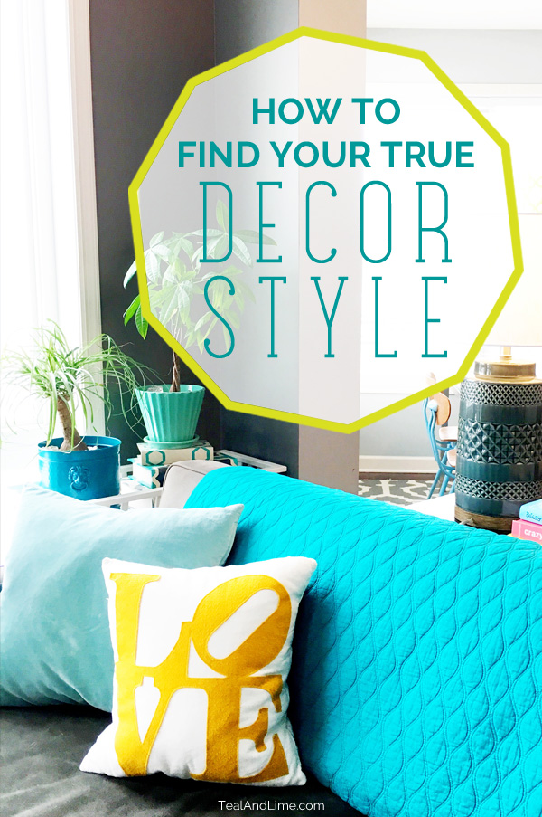 How to find your true decorating style | www.tealandlime.com/stylelab