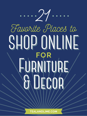 Free Guide: 21 Favorite Places to Shop Online for Furniture and Home Decor tealandlime.com/shoppingguide