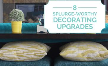 8 Splurge-Worthy Decorating Upgrades