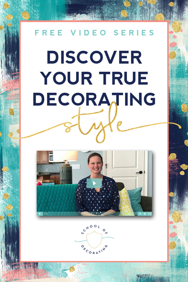 discover your true, one-of-a-kind decorating style with this free video series from School of Decorating