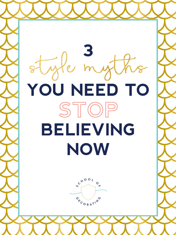 These 3 style myths are preventing your from discovering your true decorating style and improving your home. Which of these do you believe?