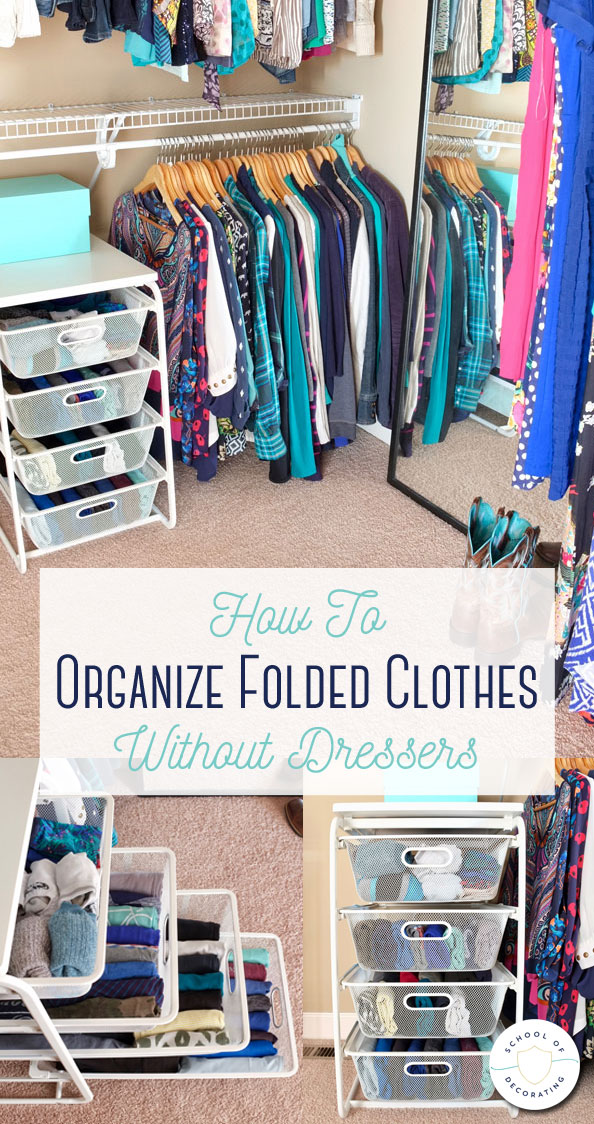 How To Organize Folded Clothes Without Dressers School